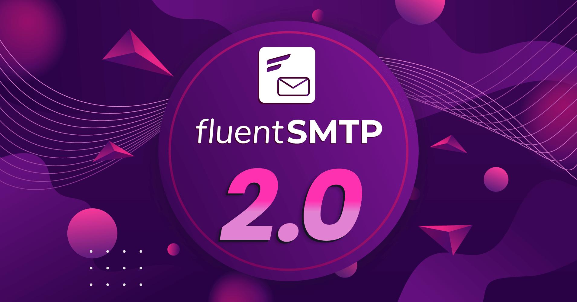 fluentsmtp 2.0